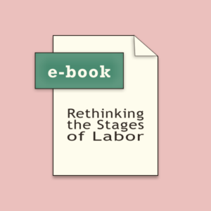 Rethinking the Stages of Labor
